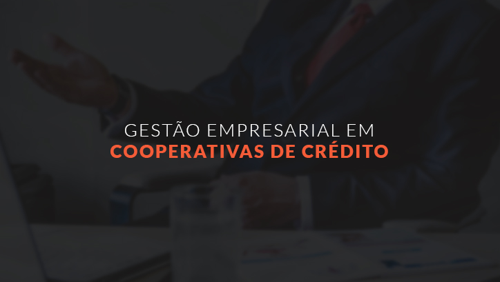 GESTÃO EMPRESARIAL EM COOPERATIVAS DE CRÉDITO - T2