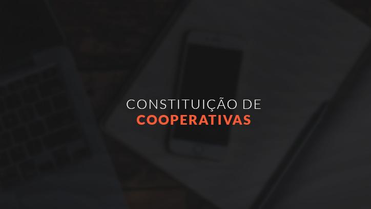 CONSTITUIÇÃO DE COOPERATIVAS