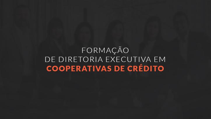 FORMAÇÃO DE DIRETORIA EXECUTIVA EM COOPERATIVAS DE CRÉDITO - T1