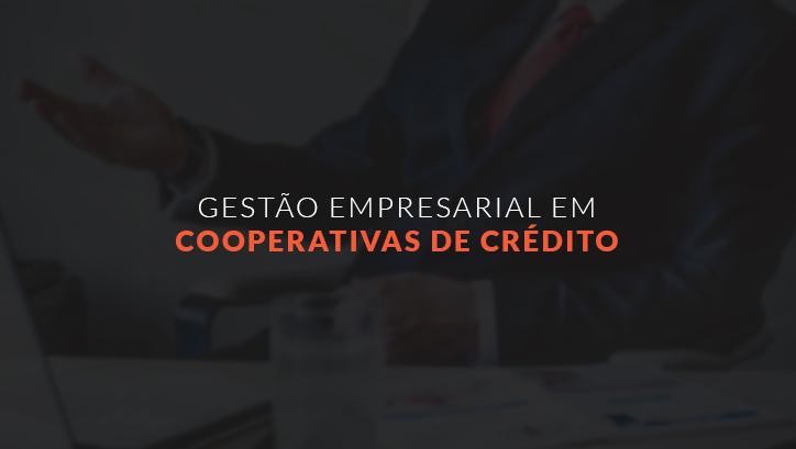 GESTÃO EMPRESARIAL EM COOPERATIVAS DE CRÉDITO - T1